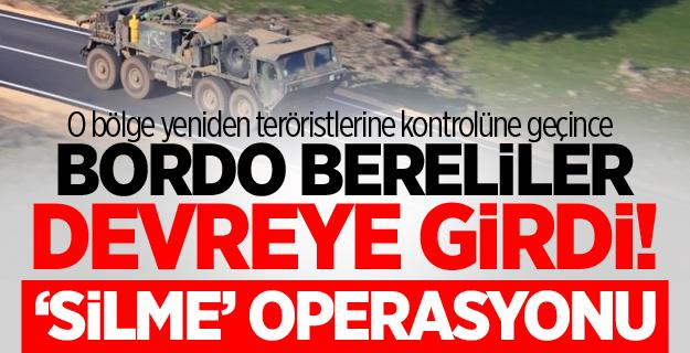 Teröristlerin Yeniden Kontrolüne Geçirdiği Bölgede Bordo Bereliler Devreye Girdi!