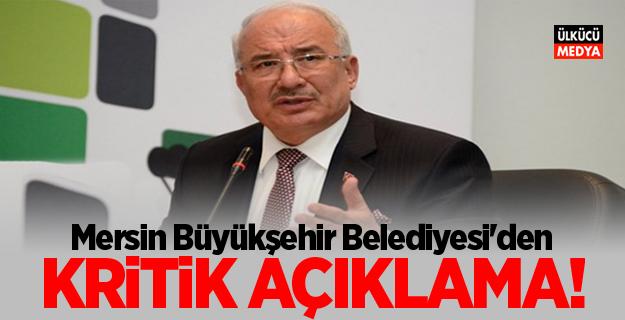 Mersin Büyükşehir Belediyesi'den Kritik Açıklama