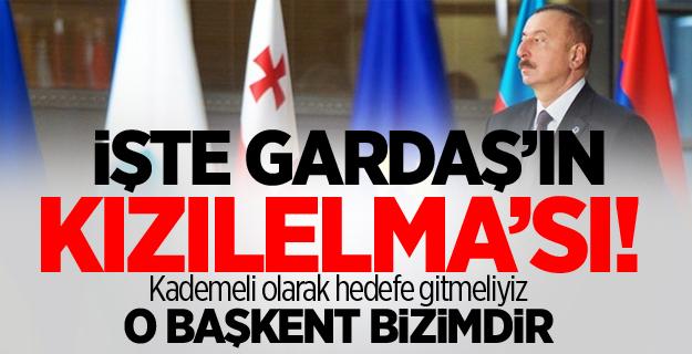 İşte Can Azerbaycan'ın Kızılelma'sı! O Başkent Bizimdir