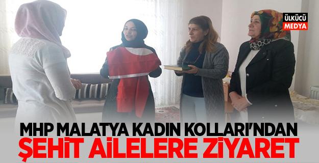 MHP MALATYA KADIN KOLLARI'NDAN ŞEHİT AİLELERE ZİYARET
