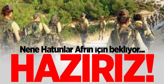 Nene Hatunlar Afrin için bekliyor... Hazırız!