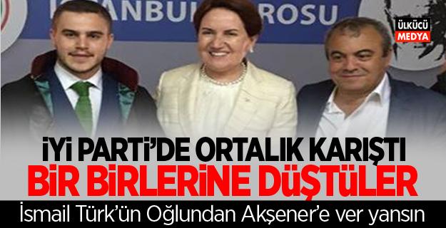 İYİ Parti'de Ortalık Karıştı! İsmail'in Oğlu'ndan Akşener'e Ver yansın