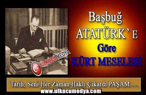 ATATÜRK'E GÖRE KÜRT MESELESİ !