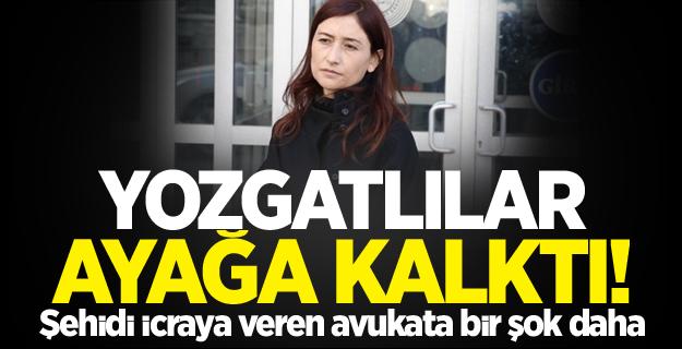 Yozgatlılar ayağa kalktı! Şehidi icraya veren avukata bir şok daha