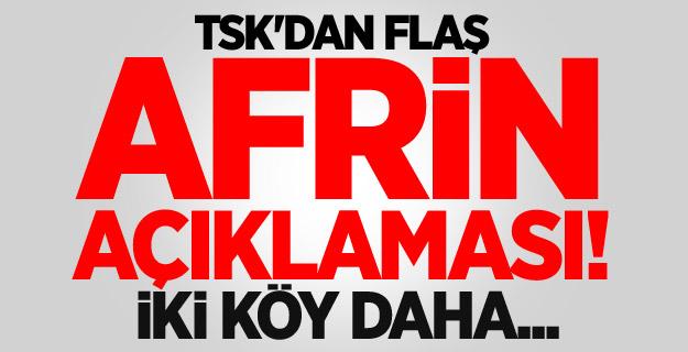 TSK'dan flaş Afrin açıklaması! İki köy daha...