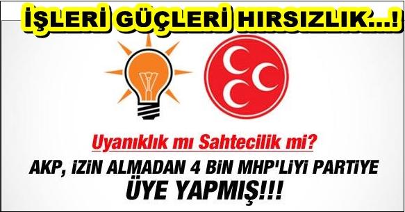 AKP, MHP VE CHP'LİLERİ KENDİNE ÜYE YAPMIŞ!