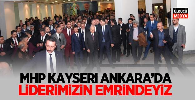 """MHP Kayseri İl Başkanı Ersoy: """"Liderimizin Emrindeyiz"""""""