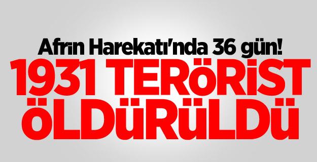 Afrin Harekatı'nda 36 gün! 1931 terörist öldürüldü