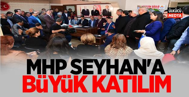 MHP SEYHAN'A BÜYÜK KATILIM