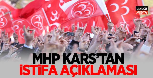 MHP Kars'tan İstifa Açıklaması