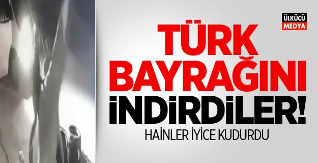 İzmir'de Türk bayrağını indirdiler!