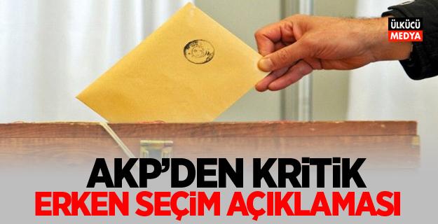 AKP'den Kritik erken seçim açıklaması