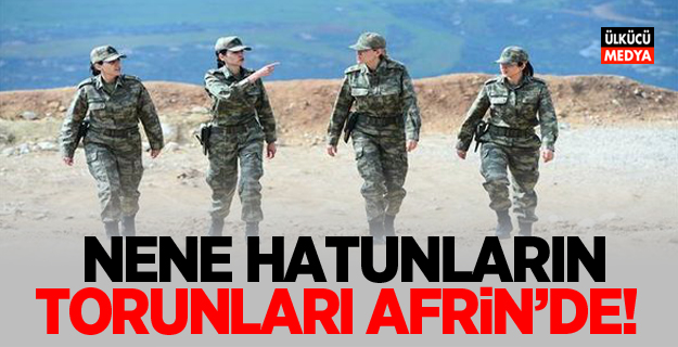 """Afrin'deki kadın subaylar: """"Nene Hatunların torunlarıyız!"""""""
