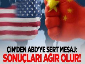 Çin'den ABD'ye Çok Sert Mesaj: Sonuçları Ağır Olur!