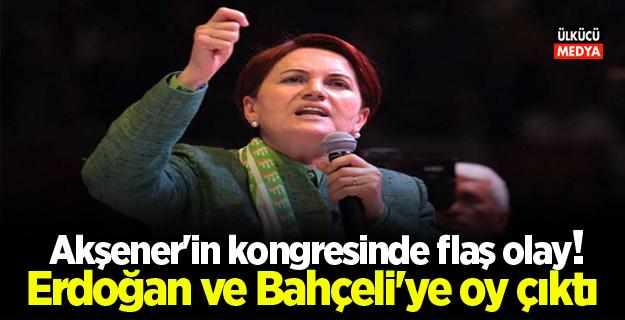 Meral Akşener'in kongresinde flaş olay! Erdoğan ve Bahçeli'ye oy çıktı