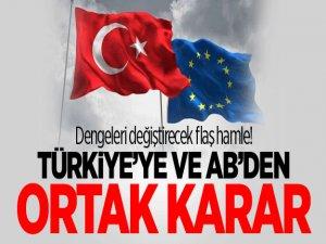 Dengeleri değiştirecek flaş hamle! Türkiye'ye ve AB'den ortak karar