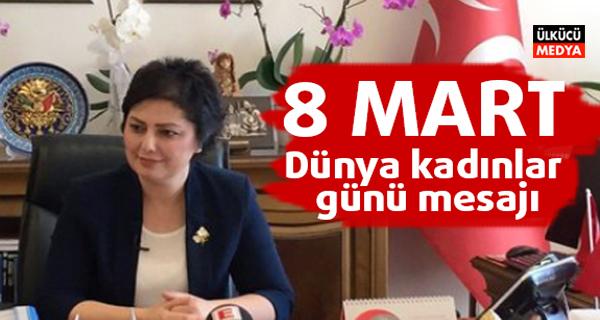 MHP Kadın Kolları Başkanı Taşlıçay'dan 8 Mart Dünya Kadınlar Günü Mesajı