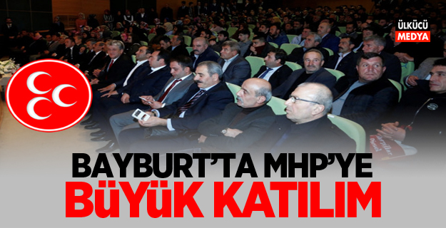 Bayburt'ta MHP'ye Büyük Katılım