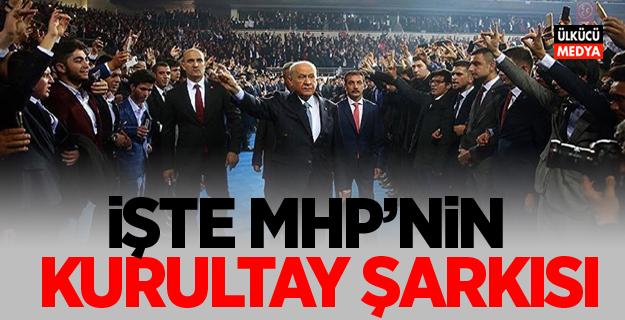İşte MHP'nin Kurultay Şarkısı