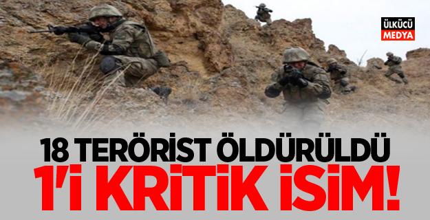18 terörist öldürüldü, 1'i kritik isim!