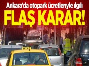 Ankara'da Otopark Ücretleriyle İlgili Flaş Karar!