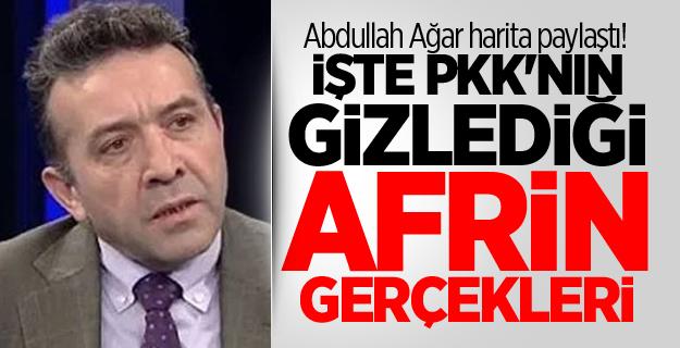 Abdullah Ağar harita paylaştı! İşte PKK'nın gizlediği Afrin gerçekleri