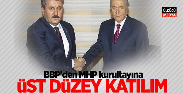 BBP'den MHP kurultayına üst düzey katılım