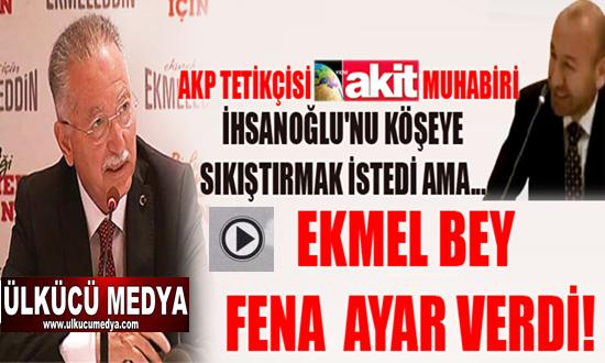 İhsanoğlu'dan Akp Tetikcisi Akit Gazetesi'ne ayar VİDEO