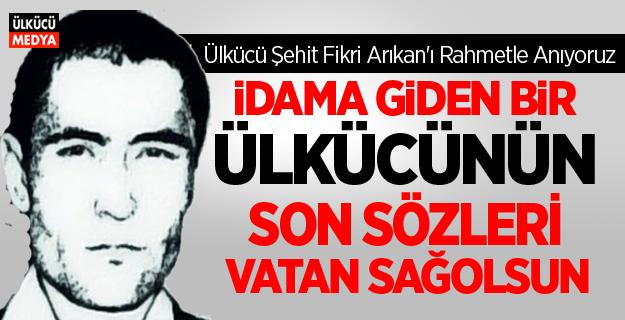 Ülkücü Şehit Fikri Arıkan'ı Rahmetle Anıyoruz...