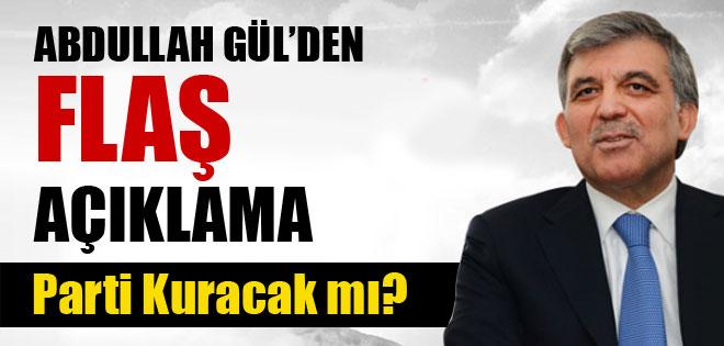 Abdullah Gül'den 'yeni parti' açıklaması !
