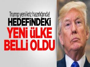 Trump yeni kriz hazırlığında! Hedefindeki yeni ülke belli oldu