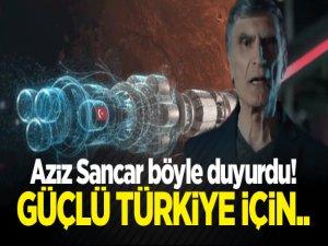 Aziz Sancar böyle duyurdu! Güçlü Türkiye için..
