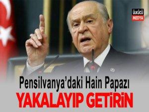 Bahçeli: Pensilvaya'daki Hain Papaz Türkiye'ye Getirilmelidir