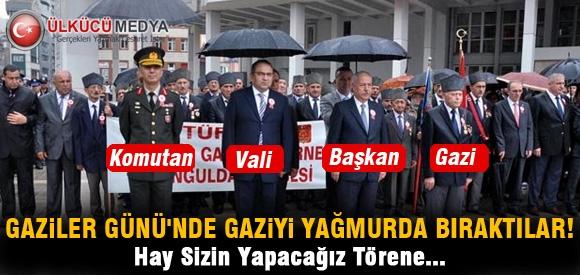 GAZİLER GÜNÜ'NDE GAZİYİ YAĞMUR'DA BIRAKTILAR !