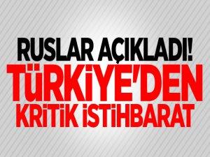 Ruslar açıkladı! Türkiye'den kritik istihbarat