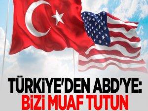 Türkiye'den ABD'ye: Bizi muaf tutun