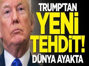 Trump'tan yeni tehdit! Dünya ayakta