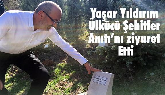 MHP'li Yıldırım Ülkücü Şehitler Anıtı'nı ziyaret etti