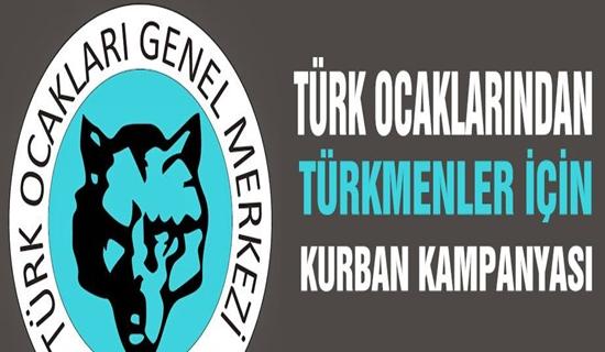 TÜRK OCAKLARI'NDAN TÜRKMENLER İÇİN KURBAN KAMPANYASI !