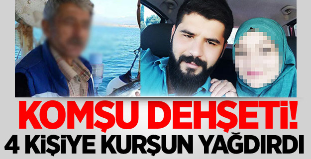 Antalya'da komşu dehşeti: 2 ölü, 2 yaralı.