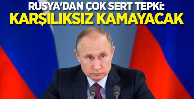 """Rusya'dan  tepki:""""Karşılıksız kalmayacak"""""""