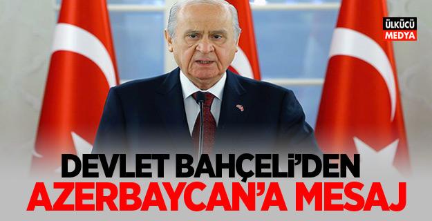 MHP Lideri Devlet Bahçeli'den Azerbaycan'a mesaj