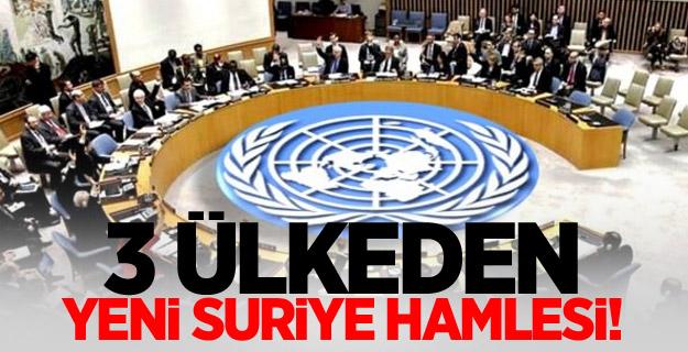 3 ülkeden yeni Suriye hamlesi!