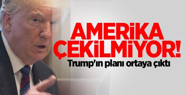 ABD çekilmiyor! Trump'ın planı ortaya çıktı