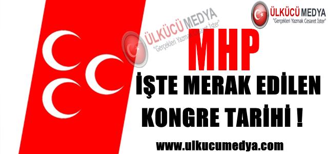 MHP'NİN KONGRE TARİHİ BELLİ OLDU !