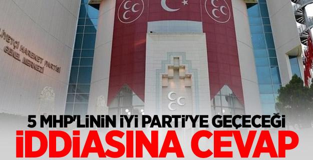 5 MHP'linin İYİ Parti'ye geçeceği iddiasına cevap
