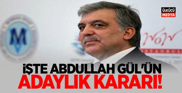 İşte Abdullah Gül'ün adaylık kararı