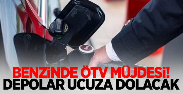 Benzinde ÖTV müjdesi! Depolar ucuza dolacak