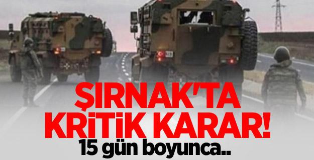 Şırnak'ta kritik karar!