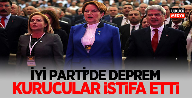 İYİ Parti'de deprem! Kurucular istifa etti